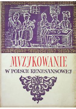 Muzykowanie w Polsce Renesansowej