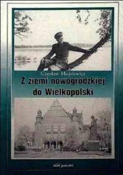 Z ziemi nowogródzkiej do Wielkopolski