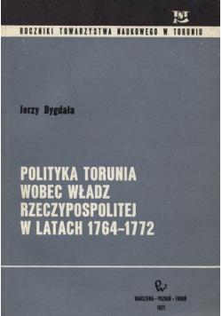 Polityka Torunia wobec władz rzeczypospolitej w latach 1764 1772