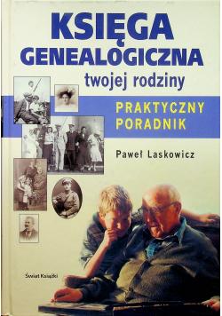 Księga genealogiczna twojej rodziny  Praktyczny poradnik