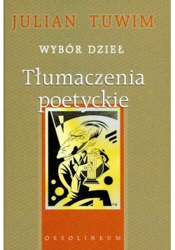 Tuwim wybór dzieł tłumaczenie poetyckie