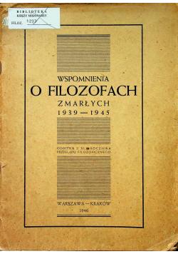 Wspomnienia o filozofach zmarłych 1939 1945 1946 r.