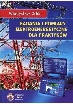 Badania i pomiary elektroenergetyczne dla praktyków
