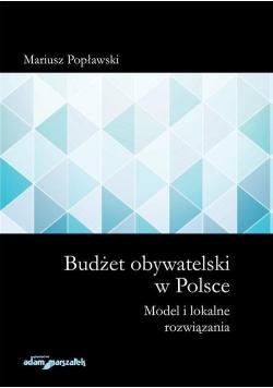 Budżet obywatelski w Polsce. Model i lokalne...