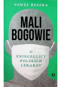 Mali bogowie O znieczulicy polskich lekarzy
