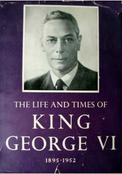 The life and times of King George VI
