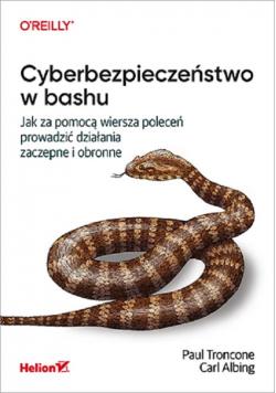 Cyberbezpieczeństwo w bashu. Jak za pomocą wiersza poleceń prowadzić działania zaczepne i obronne