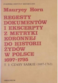 Regesty dokumentów i ekscerpty z metryki koronnej do historii Żydów w Polsce