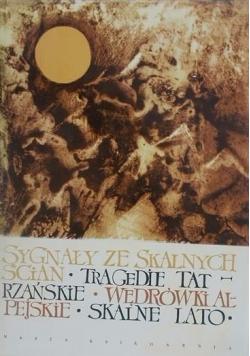 Sygnały ze skalnych ścian Tragedie tatrzańskie Wędrówki alpejskie Skalne lato