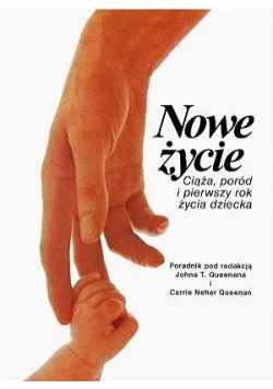 Nowe życie Ciąża poród i pierwszy rok życia dziecka