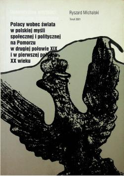 Polacy wobec świata w polskiej mysli spolecnzej i politycznej na pomorzu w drugiej połowie XIX i w pierwszej połowie XX wieku