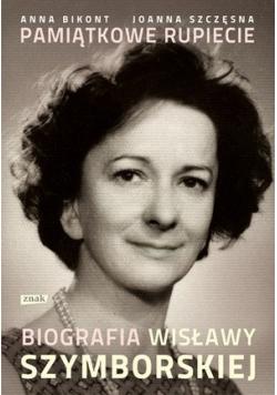 Pamiątkowe rupiecie Biografia Wisławy Szymborskiej