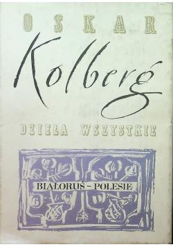 Kolberg Dzieła wszystkie Białoruś Polesie