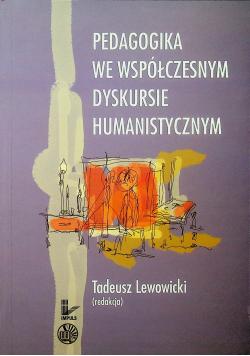 Pedagogika we współczesnym  dyskursie humanistycznym