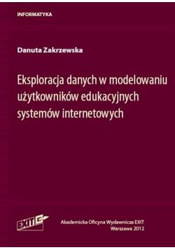 Eksploracja danych w modelowaniu użytkowników edukacyjnych systemów internetowych