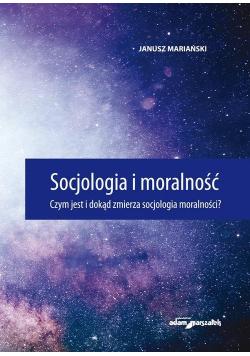 Socjologia i moralność. Czym jest i dokąd zmierza