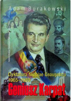 Geniusz Karpat Dyktatura Nicolae Ceausescu 1965 - 1989