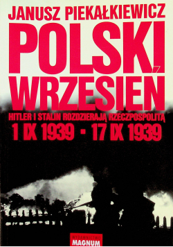 Polski wrzesień Hitler i Stalin rozdzierają Rzeczpospolitą
