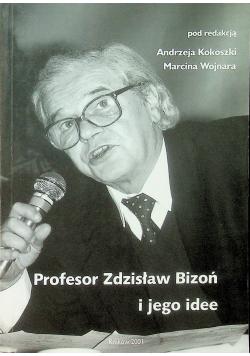 Profesor Zdzisław Bizoń i jego idee