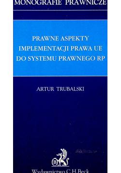 Prawne aspekty implementacji prawa UE do systemu prawnego RP autograf Trubalskiego