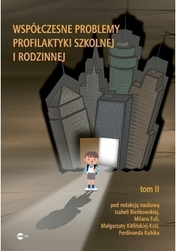 Współczesne problemy profilaktyki szkolnej i rodzinnej