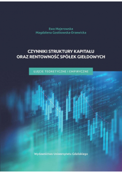 Czynniki struktury kapitału oraz rentowności..