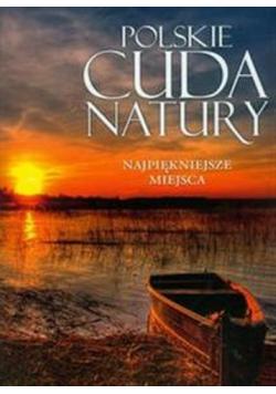 Polskie cuda natury Najpiękniejsze miejsca