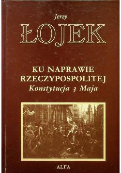Ku naprawie Rzeczypospolitej Konstytucja 3 maja