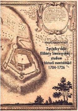 Zarządcy dóbr Elżbiety Sieniawskiej studium z historii mentalności 1704 - 1726