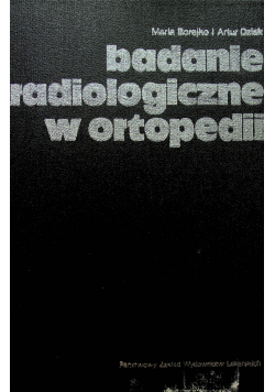 Badania radiologiczne w ortopedii