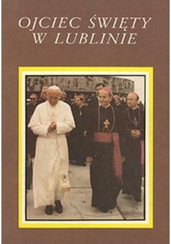 Ojciec Święty w Lublinie
