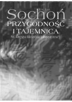 Przygodność i tajemnica W kręgu filozofii klasycznej