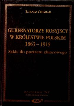 Gubernatorzy Rosyjscy w Królestwie Polskim  1863 1915
