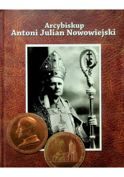 Arcybiskup Antoni Julian Nowowiejski