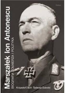 Marszałek ion Antonescu Biografia Żołnierza i Polityka