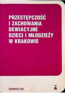 Przestępczość i zachowania dewiacyjne dzieci i młodzieży w Krakowie