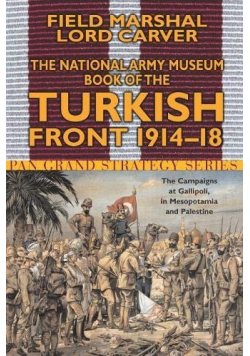 The National Army Museum Book of the Turkish Front 1914  18