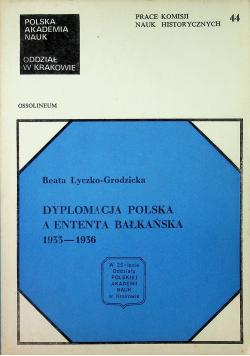 Dyplomacja Polska a Ententa Bałkańska 1933 1936