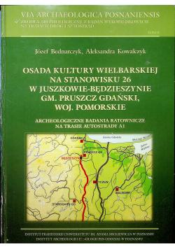 Osada kutury wielbarskiej na stanowisku 26 w Juszkowie Bedzieszynie gm Pruszcz  Gdanski woj Pomorskie
