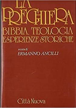 La preghiera bibbia teologia esperienze storiche