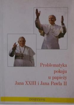 Problematyka pokoju u papieży Jana XXIII i Jana Pawła II