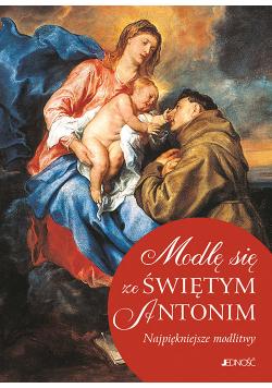 Modlę się ze Świętym Antonim Najpiękniejsze modlitwy