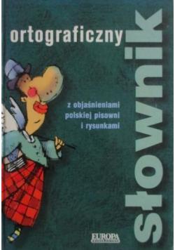 Słownik ortograficzny z objaśnieniami polskiej pisowni i rysunkami