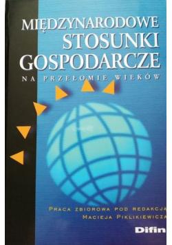 Międzynarodowe stosunki gospodarcze na przełomie wieków