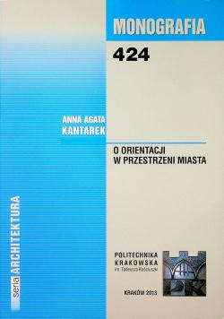 Monografia 424 O Orientacji w przestrzeni miasta