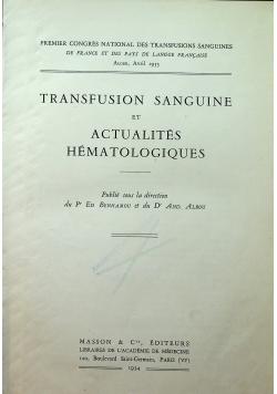 Transfusion sanguine et actualites hematologiques