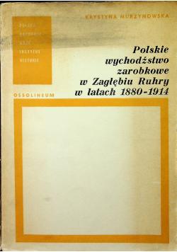 Polskie wychodźstwo zarobkowe w Zagłębiu Ruhry w latach 1880  1914