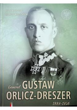 Generał Gustaw Orlicz-Dreszer 1889-1936