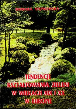 Tendencje kształtowania zieleni w wiekach XIX i XX w Europie