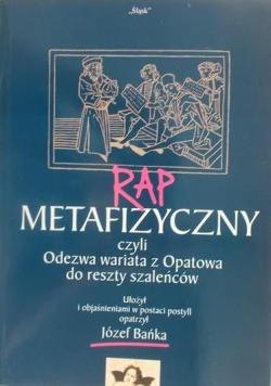 Rap metafizyczny czyli Odezwa wariata z Opatowa do reszty szaleńców